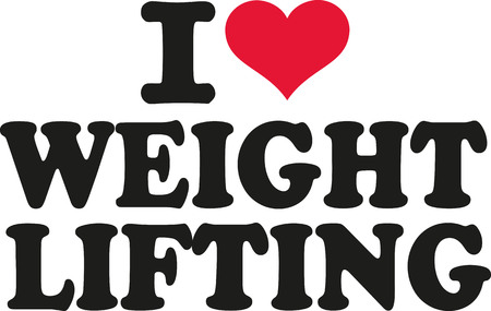 lifting: I love weight lifting Illustration