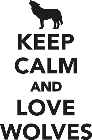 howl: Keep calm and love wolves Illustration