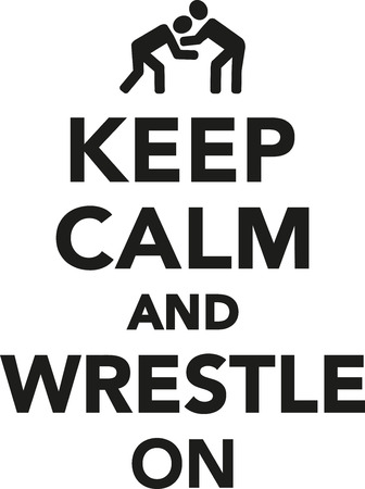 wrestle: Keep calm and wrestle on Illustration
