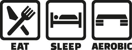 aerobic: Eat sleep aerobic exercise Illustration