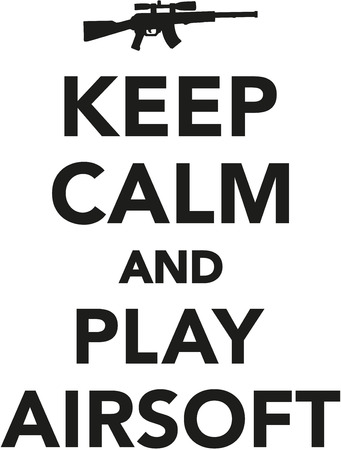 airsoft: Keep calm and play airsoft