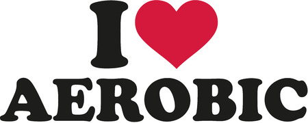 I love aerobic