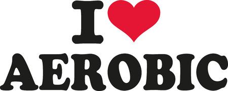 aerobic: I love Aerobic