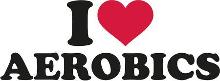 I love Aerobics