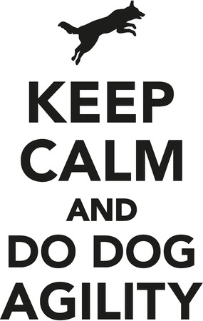 dog agility: Keep calm and do dog agility