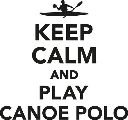 canoe: Keep calm and play canoe polo