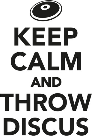 discus: Keep calm and throw discus
