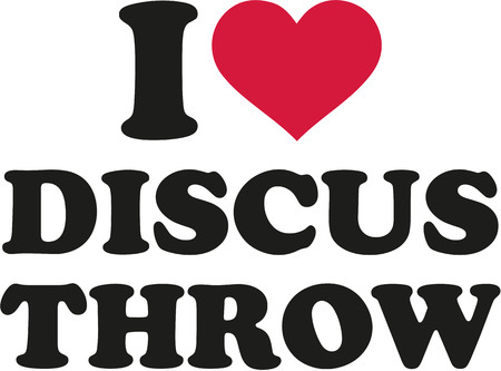 discus: I love discus throw