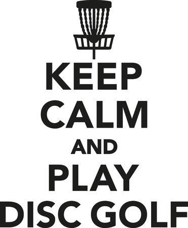 disc golf: Keep calm and play disc golf Illustration