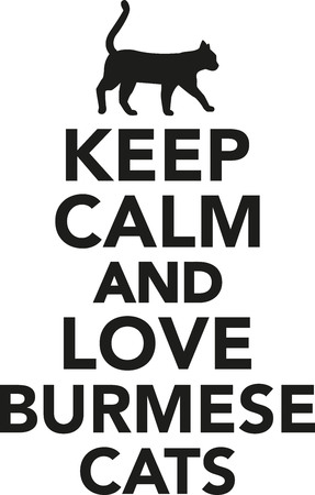 burmese: Keep calm and love burmese cats Illustration
