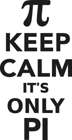 pi: Keep calm its only pi
