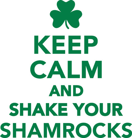 keep: Keep calm and shake your shamrocks