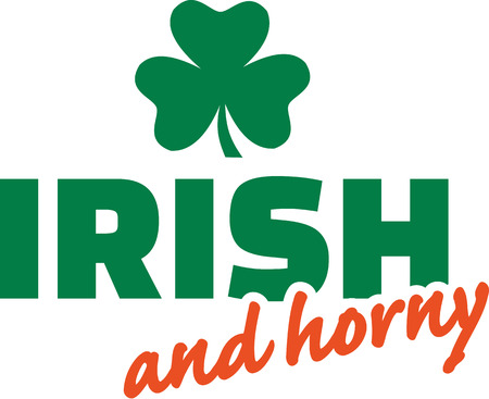 horny: Irish and horny with clover saying Illustration