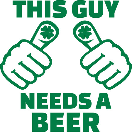 this: St. Patricks Day Party - This guy needs a beer Illustration