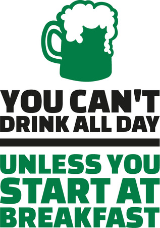 all day: St. Patricks Day party - You cant drink all day Illustration
