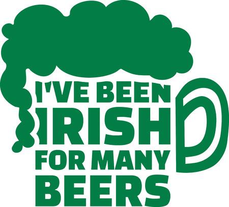 beers: Ive been irish for many beers irish saying Illustration