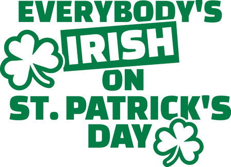patricks day: Everybodys irish on St. Patricks Day