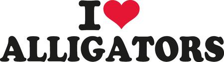 alligators: I love alligators