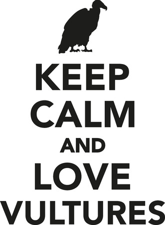 Keep calm and love vultures Illustration