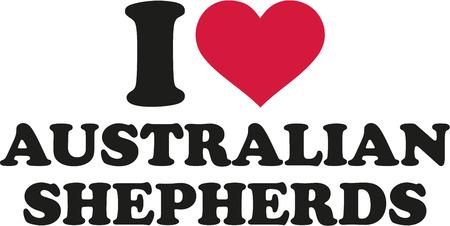 australian shepherd: I love Australian Shepherds Illustration