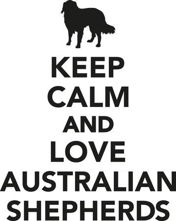 australian shepherd: Keep calm and love Australian Shepherds