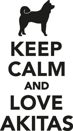 akita: Keep calm and love akitas