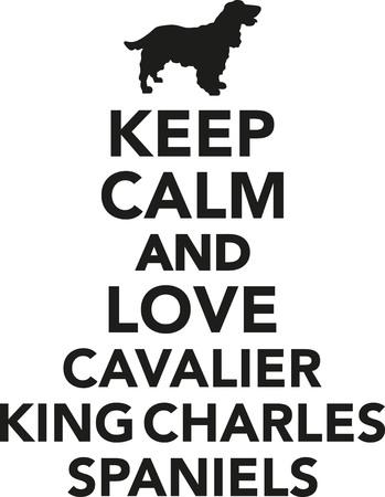 cavalier: Keep calm and love cavalier king charles spaniel