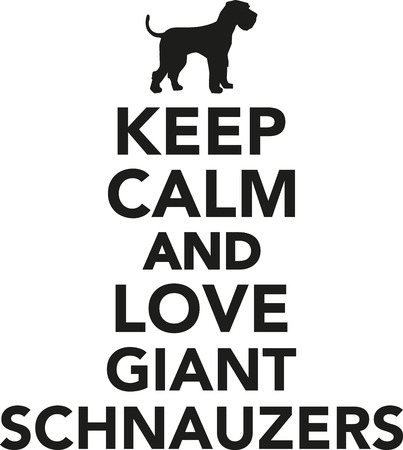 giant: Keep calm and love Giant Schnauzers
