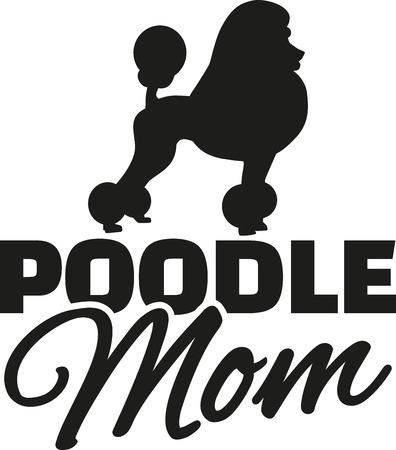 standard: Poodle Mom