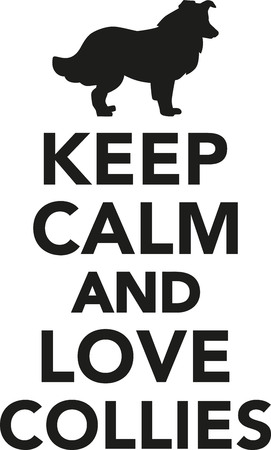 collies: Keep calm and love collies Illustration
