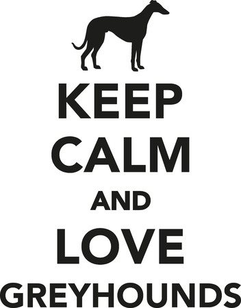 Keep calm and love Greyhounds Stock Illustratie