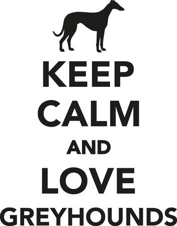 Keep calm and love Greyhounds Ilustracja