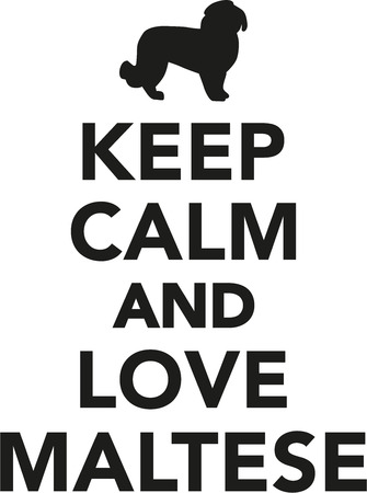 maltese dog: Keep calm and love Maltese dog Illustration