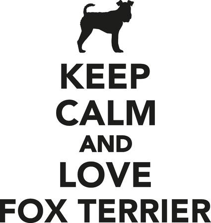 fox terrier: Keep calm and love Fox Terrier