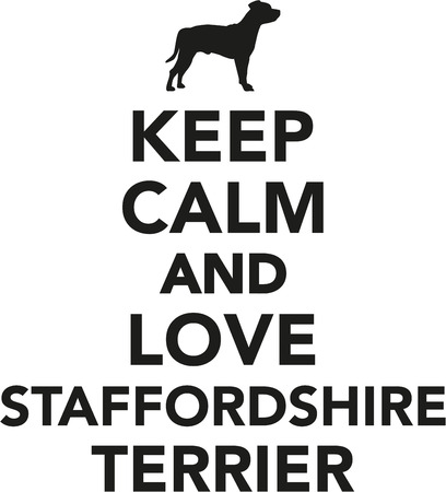 staffordshire: Keep calm and love Staffordshire Terrier