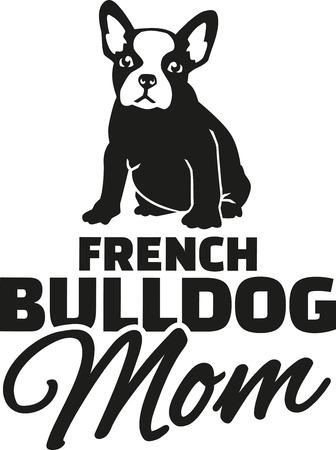 frenchie: French bulldog Mom