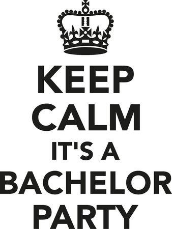 stag party: Keep calm its a bachelor party