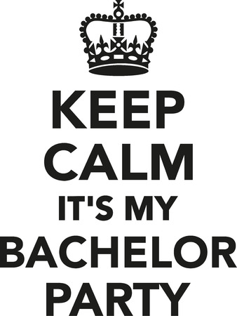 stag party: Keep calm its my bachelor party