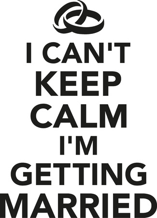 getting married: I cant keep calm Im getting married