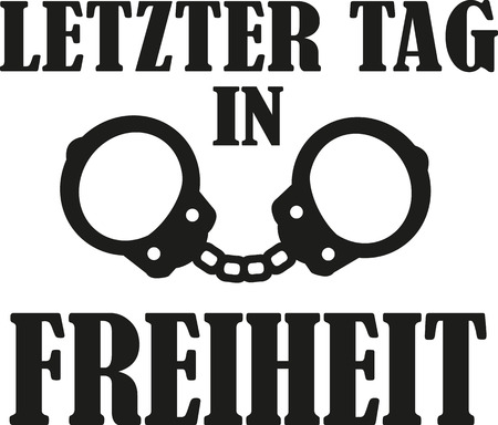 Last day in freedom with hand cuffs - german