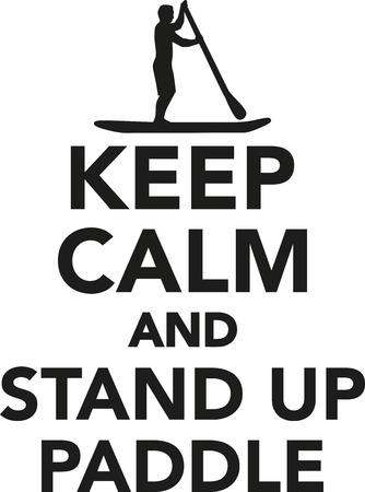 keep up: Keep calm and stand up paddle
