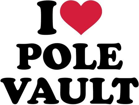 pole vault: I love pole vault Illustration