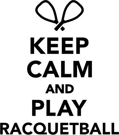 racquetball: Mantenga la calma y jugar racquetball Vectores
