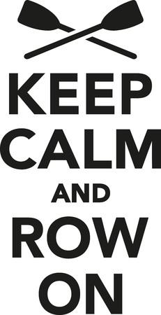 row boat: Keep calm and row on