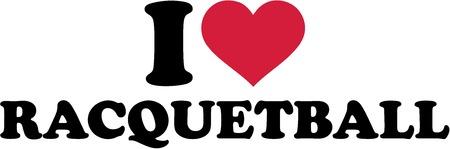 racquetball: I love Racquetball