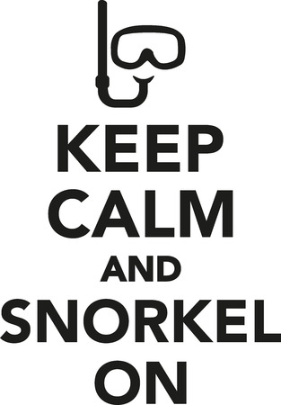 snorkel: Keep calm and snorkel on