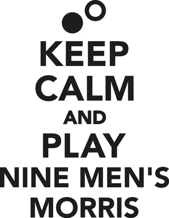 mile: Keep calm and play nine mens morris