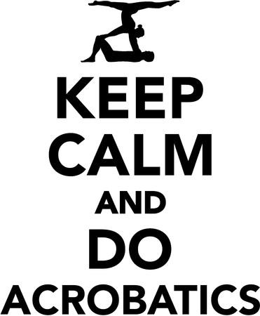Gardez le calme et à faire Acrobatie Vecteurs