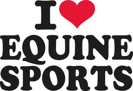 equine: I love equine sports