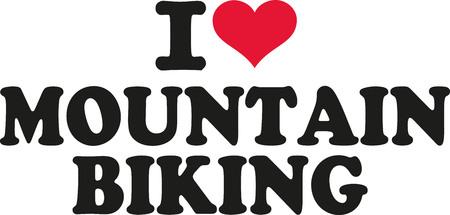 mountain biking: I love mountain biking